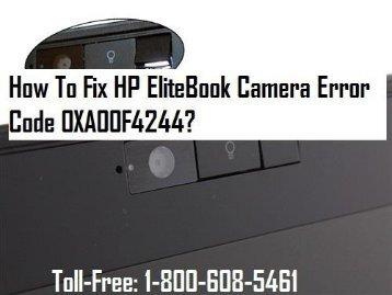 Dial 1-800-608-5461 To Fix HP EliteBook Camera Error code 0XA00F4244