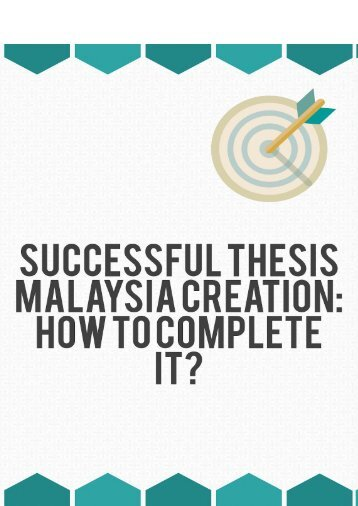 Successful Thesis Malaysia Creation: How To Complete It