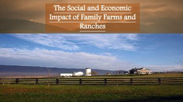 The Social and Economic Impact of Family Farms and Ranches