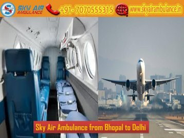 Sky Air Ambulance from Bhopal with Full ICU Setup