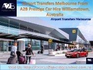 Airport Transfers Melbourne | A2B Prestige Car Hire, Australia