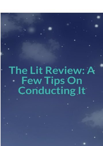 The Lit Review: A Few Tips On Conducting It