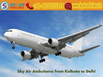 Get Sky Air Ambulance from Kolkata at Anytime