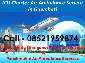 Panchmukhi ICU Air Ambulance Service in Guwahati Kolkata