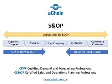 S&OP e Forecast - Certificações CDFP e CS&OP: www.achain.com.br
