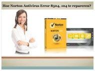 Hoe Norton Antivirus Error 8504, 104 te repareren