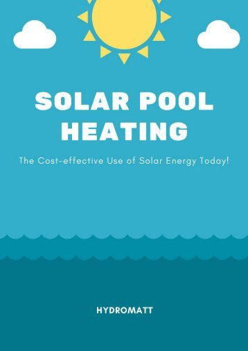 Solar Pool Heating – The Cost-effective Use of Solar Energy Today!