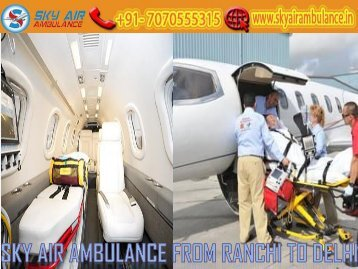 Get Sky Air Ambulance in Ranchi with Life-Saving Tools by Sky Air Ambulance