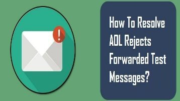 18004885392 Resolve AOL Rejects Forwarded Test Messages