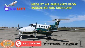 Top-Class and Efficient Air Ambulance from Bangalore and Dibrugarh by Medilift