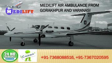 Hassle-Free Medilift Air Ambulance from Gorakhpur and Varanasi is Now Available