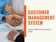 Connect With Your Customers Easily With Customer Management System