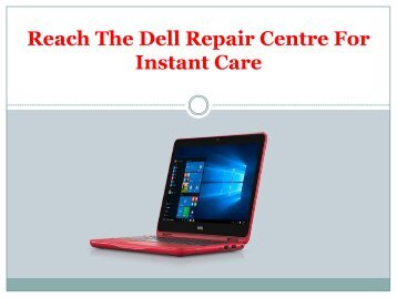 Reach The Dell Repair Centre For Instant Care