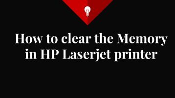 How to clear the Memory in HP Laserjet printer?