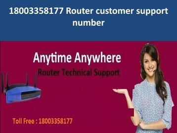 18003358177 Router customer support number