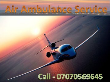 Get an Emergency Medical Air Ambulance Service in Varanasi and Bhopal