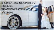 5 Essential Reasons to Use Limo Transportation at a Wedding