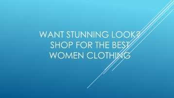 Want Gorgeous Look Shop For Best Women Clothing