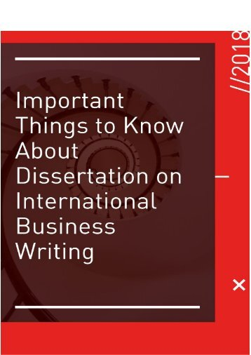Important Things to Know about Dissertation on International Business Writing