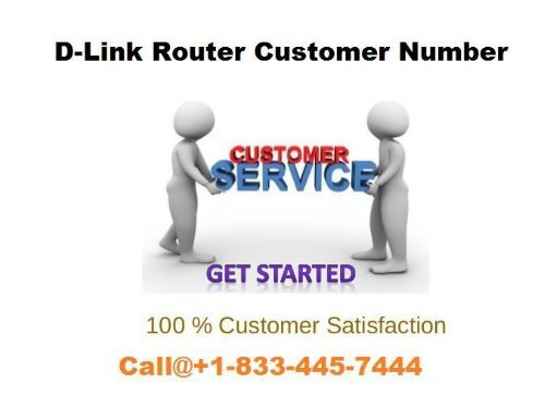 Our Toll-free 24x7 D-Link Router Customer Service Number +1-833-445-7444