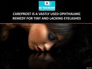 careprost is a vastly used ophthalmic remedy for tiny and lacking eyelashes