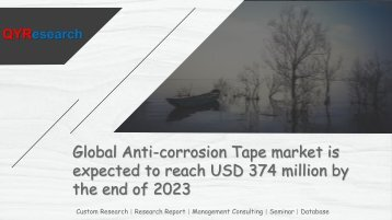 Global Anti-corrosion Tape market is expected to reach USD 374 million by the end of 2023
