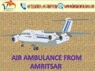 Advanced service with Vedanta Air Ambulance from Amritsar to Delhi