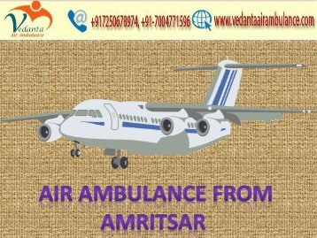 Advanced service with Vedanta Air Ambulance from Amritsar to Delhi