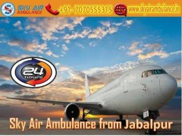 Get Sky Air Ambulance from Jabalpur with Hi-tech Medical Facility