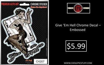 Give 'Em Hell Chrome Decal - Embossed - Brand New
