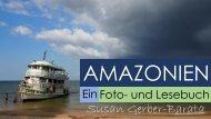 Amazonien - ein Foto- und Lesebuch - Susanne Gerber-Barata