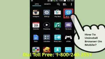 How To Uninstall Browser On Mobile 1-800-240-2551 Toll Free