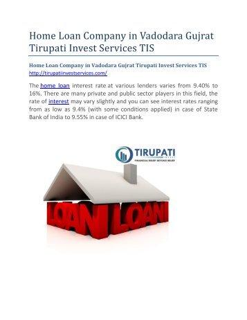 Home Loan Company in Vadodara Gujrat Tirupati Invest Services TIS