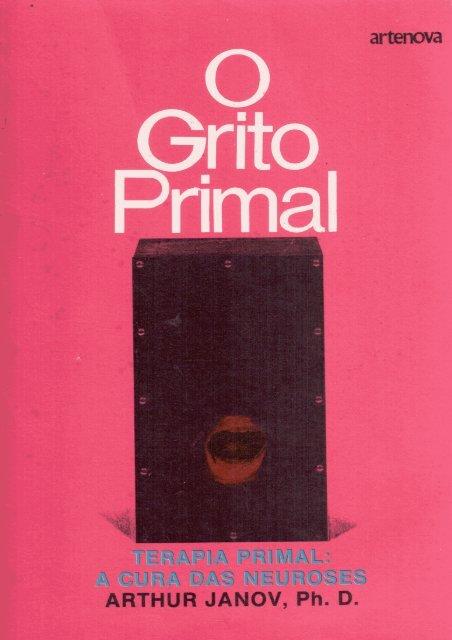 JANOV, Arthur  Grito Primal, O