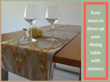 Easy ways to dress up your dining table with runners