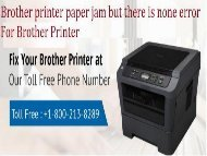 +1800-213-8289 Brother printer paper jam but there is none error