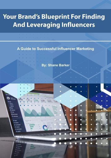 Your Brands Blueprint For Finding And Leveraging Influencers