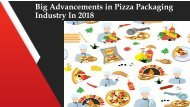 Big Advancements in Pizza Packaging Industry In 2018