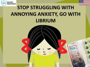 STOP STRUGGLING WITH ANNOYING ANXIETY, GO WITH LIBRIUM