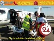 Get Air Ambulance Service at Any-time from Kolkata to Delhi by Sky Air Ambulance