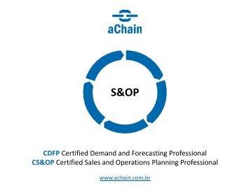 S&OP e Demanda - Certificações CDFP e CS&OP: www.achain.com.br