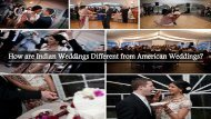 How are Indian Weddings Different from American Weddings