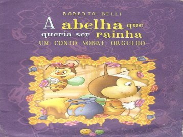 A_ABELHA_QUE_QUERIA_SER_RAINHA