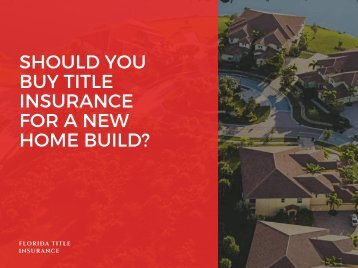 Should You Buy Title Insurance For A New Home Build?