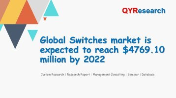 Global Switches market is expected to reach $4769.10 million by 2022