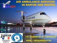 Hire 24*7 Emergency Medical ICU Air Ambulance Services in Raipur and Bhopal