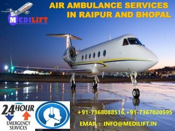 Hire 24*7 Emergency Medical ICU Air Ambulance Services in Raipur and Bhopal