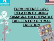 Form Intense Love Relation By Using Kamagra 100 Chewable Tablets For Optimal Erection