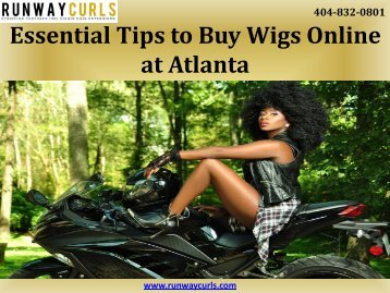 Essential Tips to Buy Wigs Online at Atlanta