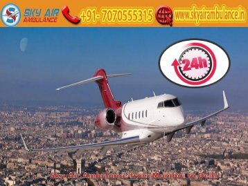 Get Sky Air Ambulance with full ICU Setup in Mumbai by Sky Air Ambulance